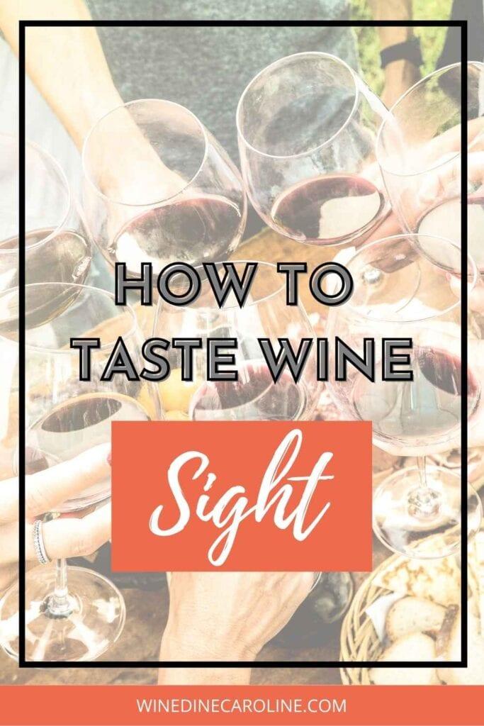 How to taste wine - sight